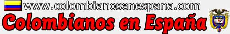 COLOMBIANOS EN ESPAÑA Y EUROPA - colombianosenespana.com